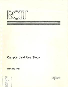 BCIT Campus Land Use Study, February 1981