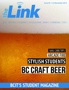 The Link BCIT's student magazine November 2013-11