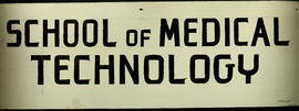 School of Medical Technology [wood sign, prior to 1964] recto