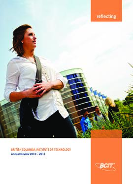 British Columbia Institute of Technology annual review 2010-2011; reflecting