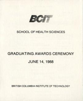 BCIT School of Health Sciences, Graduating awards ceremony; June 14, 1988, program