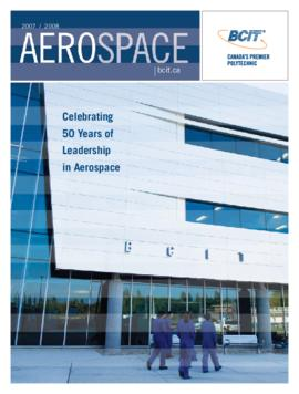 Aerospace BCIT 2007/2008: Celebrating 50 years of leadership in Aerospace