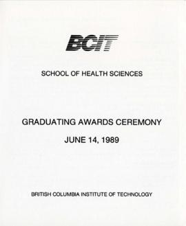 BCIT School of Health Sciences, Graduating awards ceremony; June 14, 1989, program