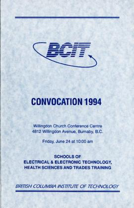BCIT Convocation 1994, Schools of Electrical and Electronic Technology, [title cont'd in note]