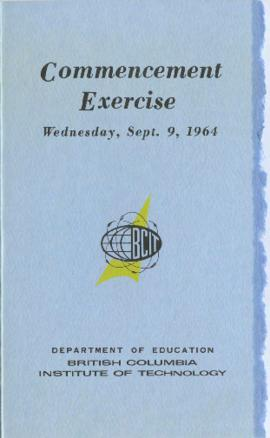 Commencement Exercise, Wednesday, Sept. 9, 1964, Department of Education, British Columbia Instit...